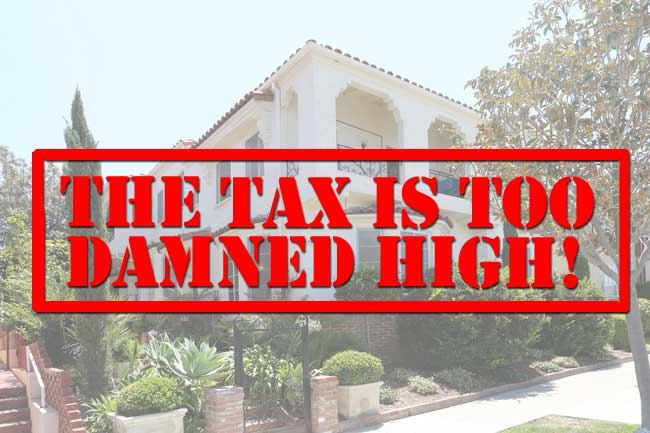 the tax is too damned high!